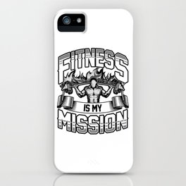 Fitness Is My Mission Gym Cardio Weightlifting iPhone Case