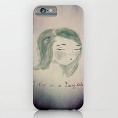 I live in a Fairytale Slim Case iPhone 6s