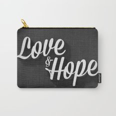 Love & Hope Carry-All Pouch
