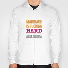 Marriage is Fucking Hard - Color Hoody