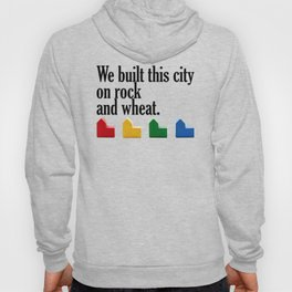 We built this city on rock and wheat Hoody