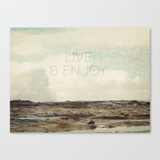 Live and Enjoy Canvas Print