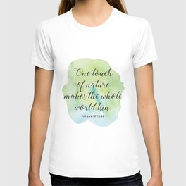 One touch of nature makes the whole world kin. Shakespeare T-shirt