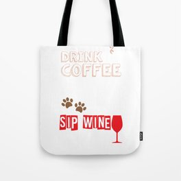 Drink Coffee Cuddle Dog Sip Wine Repeat Tote Bag