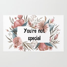 You'r not special Rug