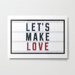 Let's make Love Metal Print
