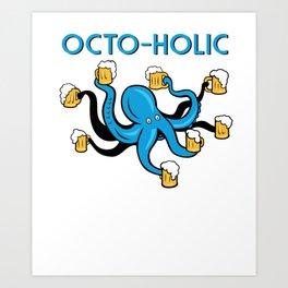 Octo-Holic Octopus Funny Beer Gift Art Print