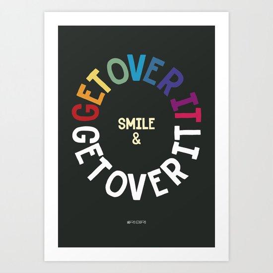 SMILE & GET OVER IT! Art Print