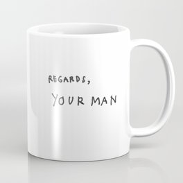 Regards, Your Man Coffee Mug