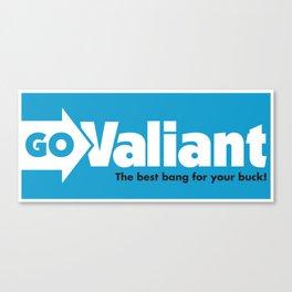 Go Valiant Canvas Print