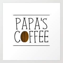 Papa's Coffee Art Print