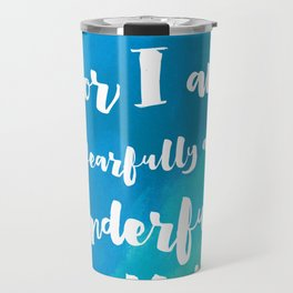 Wonderfully Made - Psalm 139:14 Travel Mug
