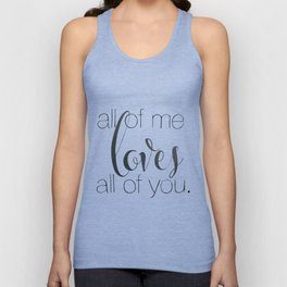 all of me loves all of you Unisex Tank Top