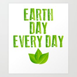 Earth Day Every Day Recycling Save The Planet Eco Art Print