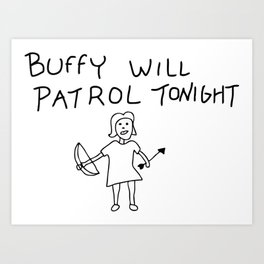 Buffy Will Patrol Tonight Art Print