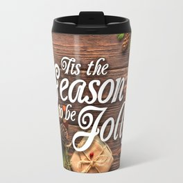 Tis the Season to be Jolly Travel Mug