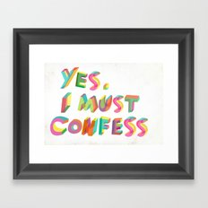 I must confess Framed Art Print