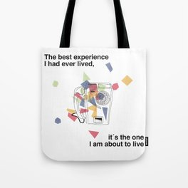 The best experience I have ever lived.. it´s the one I am about to live Tote Bag