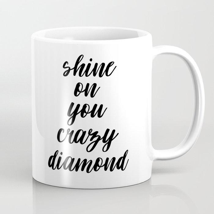 photograph about Printable Coffee Mugs named Glow Upon By yourself Outrageous Diamond, Typography Print, Inspirational Quotation, Printable Artwork, Typography Artwork Espresso Mug through artbynikola