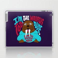 I'm the Walrus too, Dude. Laptop & iPad Skin