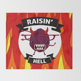 Raisin' Hell! Throw Blanket