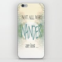 not all who wander are lost iPhone & iPod Skins featuring Not all who wander are lost by SUNLIGHT STUDIOS  Monika Strigel