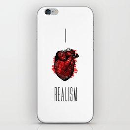 I love Realism iPhone Skin