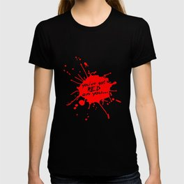 Shaun oF The Dead  |  You've Got Red On You... T-shirt