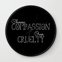 Compassion Over Cruelty Wall Clock