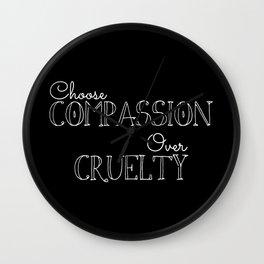 Compassion Over Cruelty Wall Clock