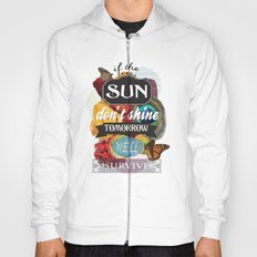 If the Sun Don't Shine Tomorrow, We'll Survive Hoody