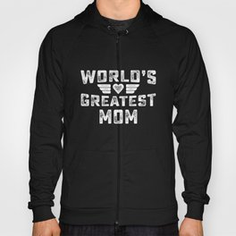 World's Greatest Mom With Love - Happy Mothers Hoody