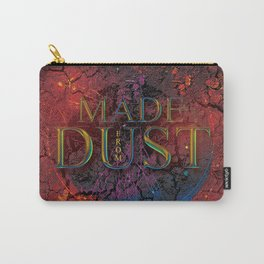 Made From Dust Carry-All Pouch