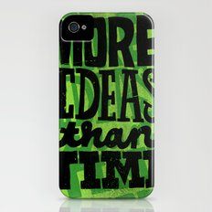 More Ideas than Time iPhone (4, 4s) Slim Case