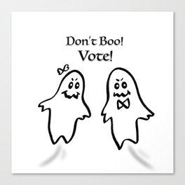 Don't Boo! Vote! Canvas Print