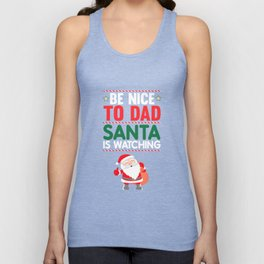 Be Nice to Dad Santa is Watching Funny Holiday T-shirt Unisex Tank Top