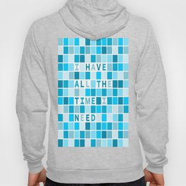 Affirmation I have all the time I need Hoody