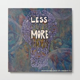 Less Drama More Ideas Metal Print