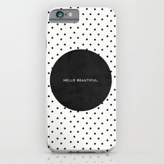 BLACK HELLO BEAUTIFUL - POLKA DOTS iPhone 6 Slim Case