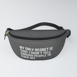 My Only Regret Is Fanny Pack