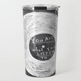 you are what you listen to, BLACK Travel Mug
