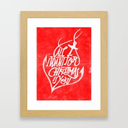 All I want for Christmas is you! Framed Art Print
