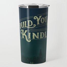 Would You Kindly Travel Mug
