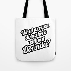 What Are You Doing Here Without Dorinda? Tote Bag