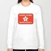 hong kong Long Sleeve T-shirts featuring Democracy Hong Kong Flag by mailboxdisco