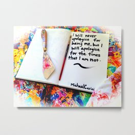 Inspirational Quotes: Acrylic Alchemy Art Journal-Apology Metal Print