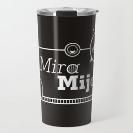 ¡Mira Mijo! Travel Mug