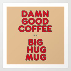 Damn Good Coffee In A Big Hug Mug (Twin Peaks X True Detective) Art Print