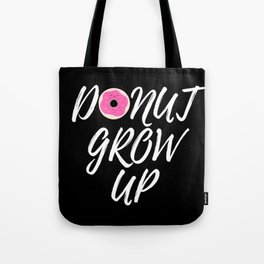 Donut Grow Up-Black Background Tote Bag