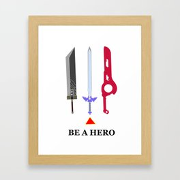 Be A Hero Framed Art Print